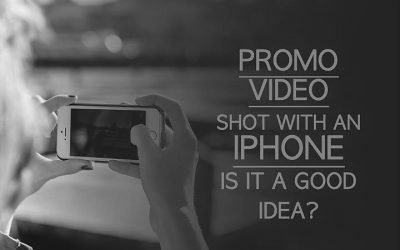 Promotional Video Production With An iPhone: Is It a Good Idea?