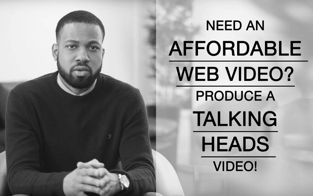 Need An Affordable Web Video? Produce A Talking Heads Style Video!