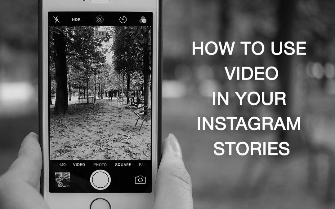 How Businesses and Organisations Can Use Video in Instagram Stories